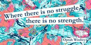 struggle, hope, Oprah, strength, perspective, serenity, peace