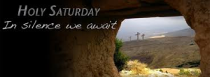Holy Saturday, Easter, Jesus, hope inspiration, love, peace, serenity